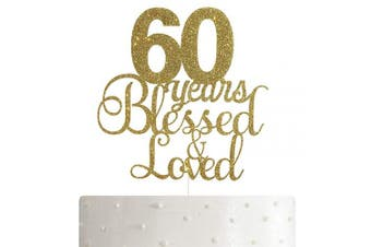 ALPHA K 60th Birthday/Anniversary Cake Topper – 60 Years Blessed & Loved Cake Topper with Gold Glitter