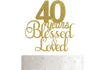 ALPHA K 40th Birthday/Anniversary Cake Topper – 40 Years Blessed & Loved Cake Topper with Gold Glitter