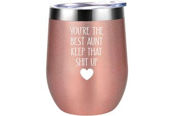 (Rose Gold) - Aunt Gifts from Niece, Nephew - You're The Best Aunt Keep That Shit Up - Gifts for Aunts - Great Aunt Gifts for Christmas, Birthday - Auntie gifts - Best Favourite Aunt Gifts - Coolife Wine Tumbler Cup
