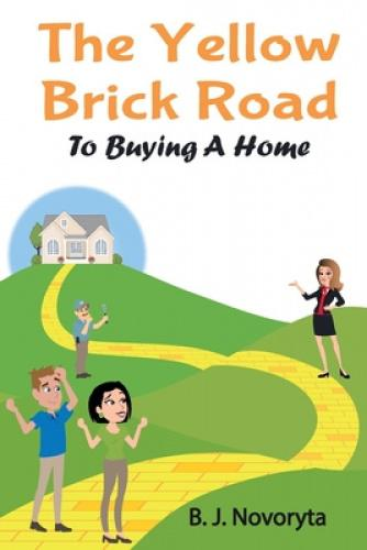The Yellow Brick Road to Buying A Home The Yellow Brick Road to Buying A Home is a step by step guide for first-time or novice home buyers that will educate them on the home buying process. From picking a Real Estate Agent to paying for it to the closing and everything in between, this book will outline the process and what everything means.