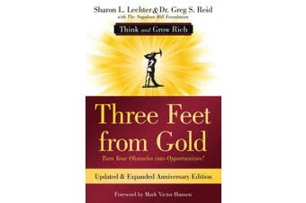 Three Feet from Gold: Turn Your Obstacles Into Opportunities! (Think and Grow Rich) (Official Publication of the Napoleon Hill Foundation)