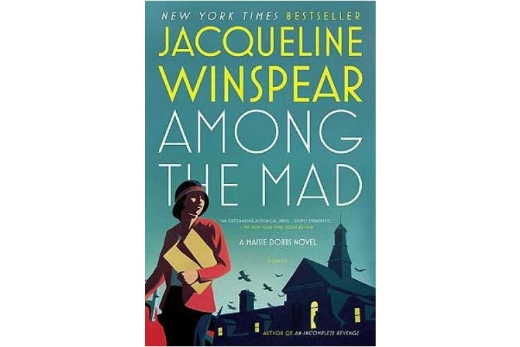 Among the Mad (Maisie Dobbs Mysteries)