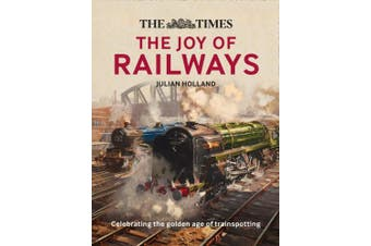 The Times: The Joy of Railways: Remembering the golden age of trainspotting