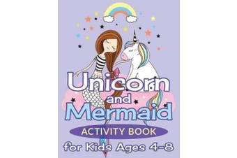 Unicorn and Mermaid Activity Book for Kids Ages 4-8: 50 Fun Puzzles, Mazes, Word Searches, Coloring Pages, and More