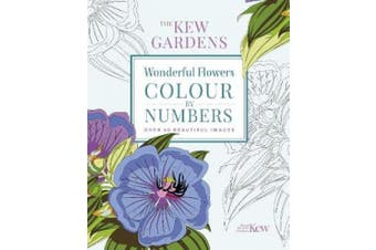 The Kew Gardens Wonderful Flowers Colour-by-Numbers: Over 40 Beautiful Images (Kew Gardens Art & Activities)