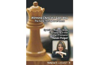 Winning Chess the Easy Way with Susan Polgar Vol 1: The Basic Principles of Chess