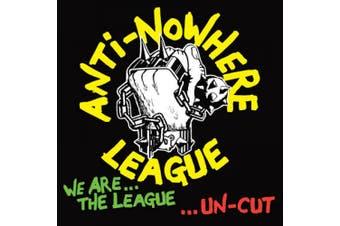 We Are... The League... Uncut