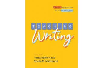 Teaching Writing: Effective Approaches for the Middle Years