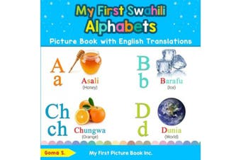My First Swahili Alphabets Picture Book with English Translations