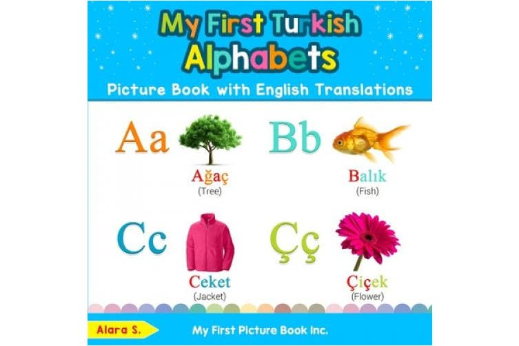My First Turkish Alphabets Picture Book with English Translations