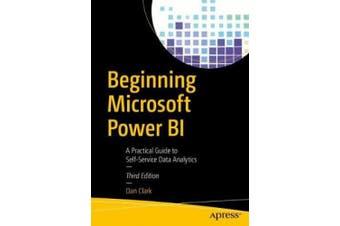 Beginning Microsoft Power BI: A Practical Guide to Self-Service Data Analytics