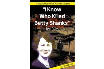 I Know Who Killed Betty Shanks Second Edition