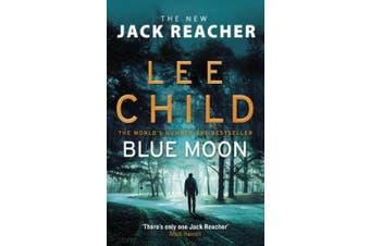 Blue Moon: (Jack Reacher 24) (Jack Reacher)