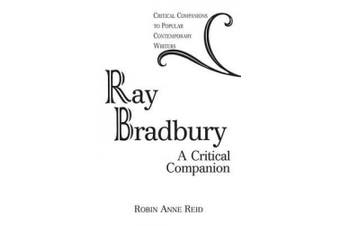 Ray Bradbury: A Critical Companion (Critical Companions to Popular Contemporary Writers)