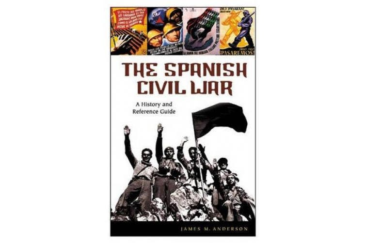 The Spanish Civil War: A History and Reference Guide