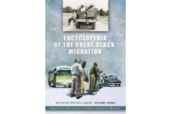 Encyclopedia of the Great Black Migration: Greenwood Milestones in African American History (Greenwood Milestones in African American History)