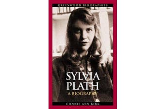 Sylvia Plath: A Biography (Greenwood Biographies)