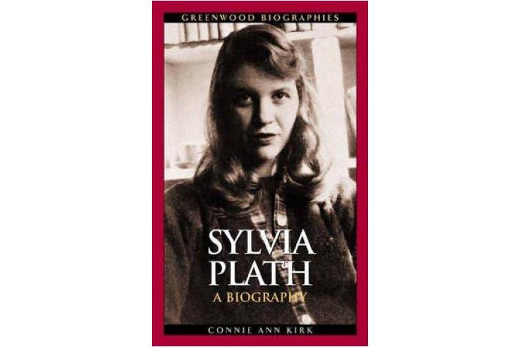 Sylvia Plath: A Biography (Greenwood Biographies)