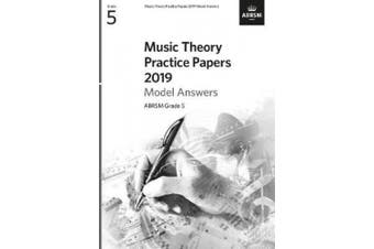 Music Theory Practice Papers 2019 Model Answers, ABRSM Grade 5 (Theory of Music Exam papers & answers (ABRSM))