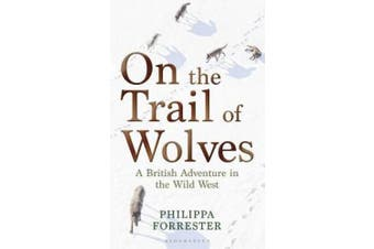 On the Trail of Wolves: A British Adventure in the Wild West