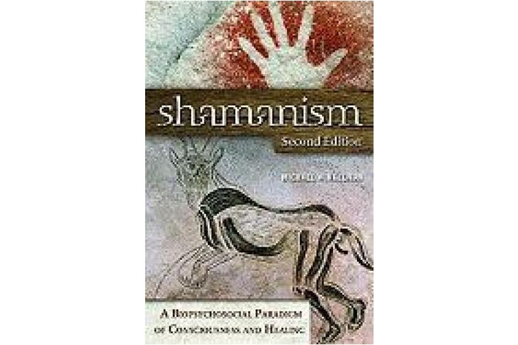 Shamanism: A Biopsychosocial Paradigm of Consciousness and Healing, 2nd Edition