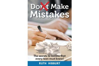 Do Make Mistakes: The secrets to success that every teen must know!