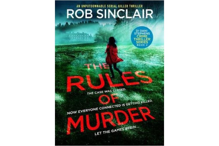 The Rules of Murder: An addictive, fast paced thriller with a nail biting twist (DI Dani Stephens)