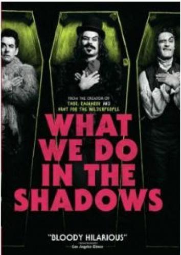 What We Do in the Shadows WHAT WE DO IN THE SHADOWS