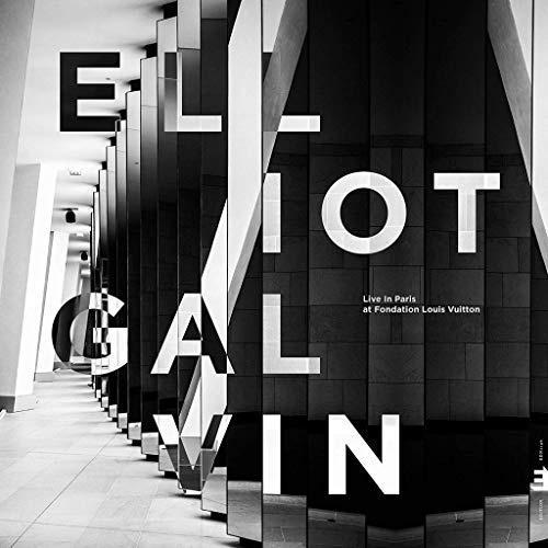 Live In Paris, At Fondation Louis Vuitton GALVIN,ELLIOT