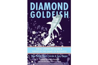 Diamond Goldfish: Excel Under Pressure & Thrive in the Game of Business
