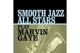 Smooth Jazz All Stars Play Marvin Gaye