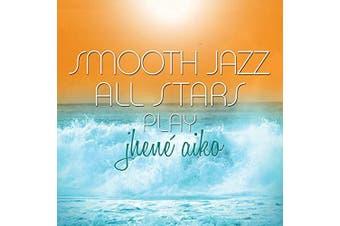 Smooth Jazz All Stars Play Jhene Aiko