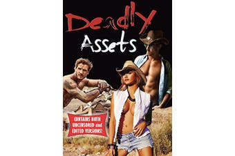 DEADLY ASSETS (CONTAINS UNCENSORED and EDITED VERSIONS)