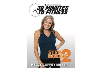 30 Minutes to Fitness: Step Boxing 2 with Kelly Coffey-Meyer