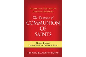 The Doctrine of COMMUNION OF SAINTS: Sacramental Paradigm of Christian Humanism