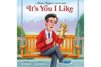 It's You I Like: A Mister Rogers Poetry Book [Board book]