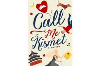 Call Me Kismet