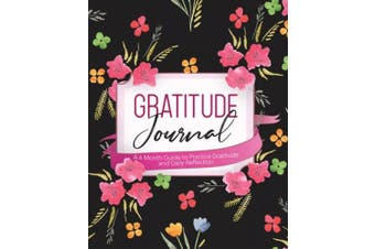 Gratitude Journal: A 6 Month Guide to Practice Gratitude and Daily Reflection