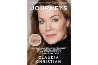 Journeys: Inspirational Stories Of Recovery From Alcohol Addiction Using A Breakthrough Scientific Method