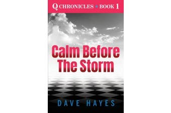 Calm Before The Storm (The Q Chronicles)
