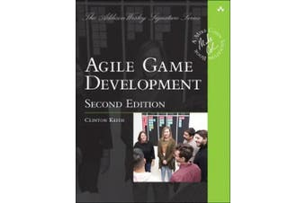 Agile Game Development: Build, Play, Repeat (Addison-Wesley Signature Series (Cohn))