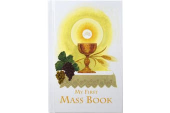 First Mass Book (My First Eucharist): An Easy Way of Participating at Mass for Boys and Girls