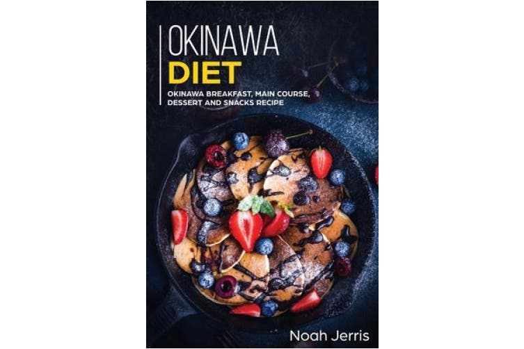Okinawa Diet: Okinawa Breakfast, Main Course, Dessert and Snacks Recipe