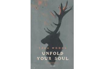 Unfold Your Soul: A Memoir