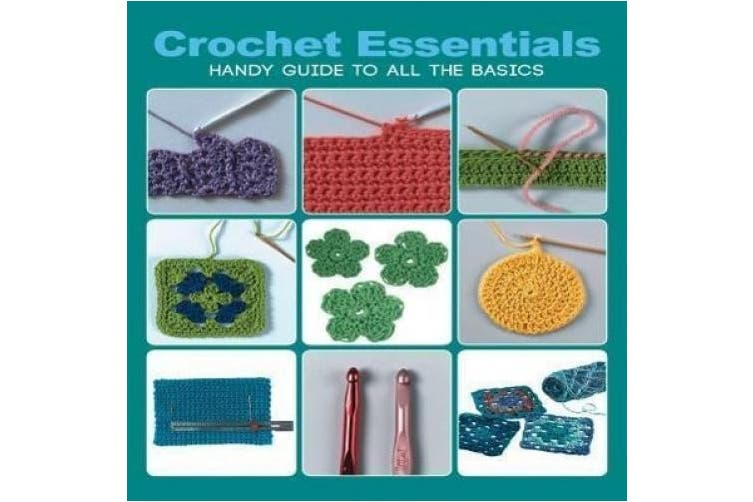 Crochet Essentials: Handy Guide to All the Basics