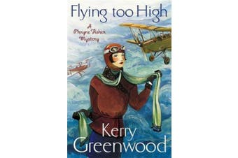 Flying Too High: Miss Phryne Fisher Investigates (Phryne Fisher)