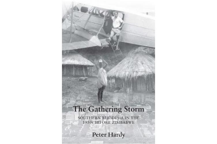 The Gathering Storm: Southern Rhodesia in the 1950s before Zimbabwe