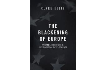 The Blackening of Europe: Ideologies & International Developments (The Blackening of Europe)
