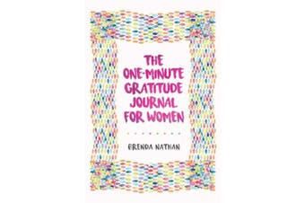 The One-Minute Gratitude Journal for Women: A Journal for Self-Care and Happiness