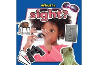 What is Sight? (Senses Close-Up)